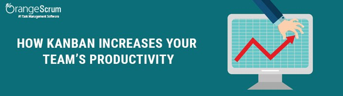 Orangescrum Learning Series: #5 How Kanban increases your Team's Productivity