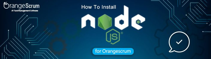 How to install Nodejs for Orangescrum In-App chat