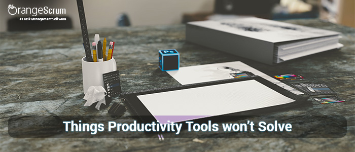 Things Productivity Tools won't solve