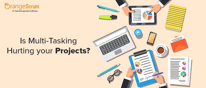 Is Multi-Tasking Hurting Your Projects