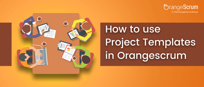 How to use Project Templates in Orangescrum