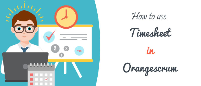 How to use Timesheet in Orangescrum