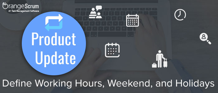 Product Update Define Working Hours Weekend and Holidays