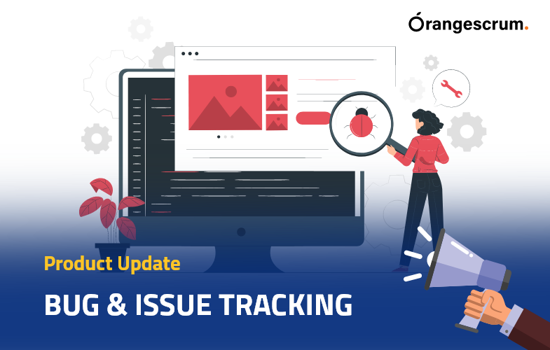 Product Update: Bug & Issue Tracking