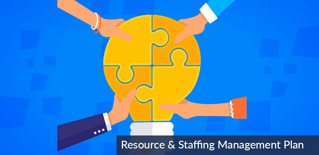 Resource & Staffing Management Plan