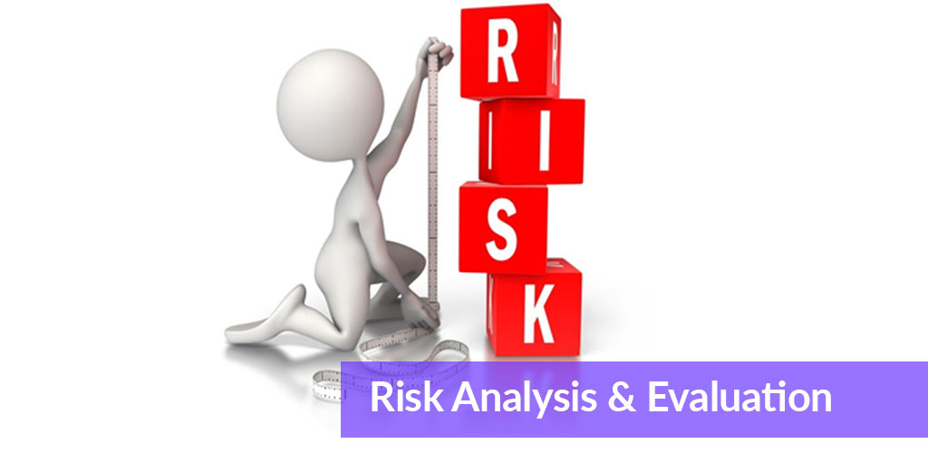 Risk Analysis & Evaluation
