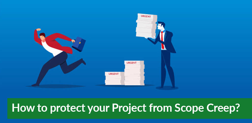 How to protect your Project from Scope Creep?