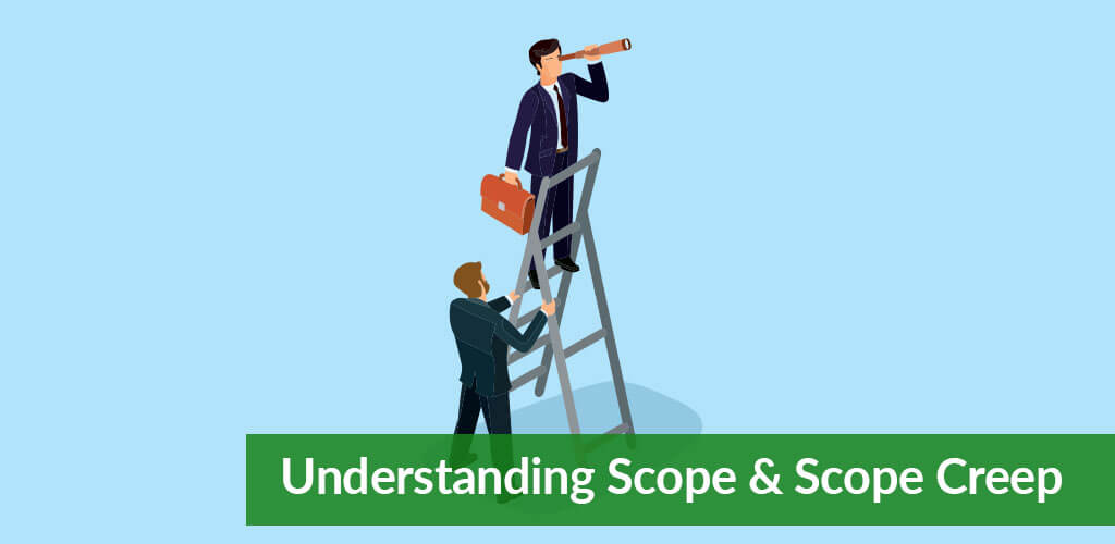 Understanding Scope & Scope Creep